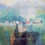 ENDING IS BEGINNING