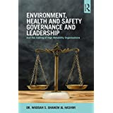 Environment, Health and Safety Governance and Leadership: The Making of High Reliability Organizations