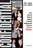 Confidential: The Life of Secret Agent Turned Hollywood Tycoon - Arnon Milchan (English Edition)