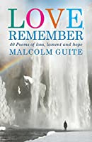 Love, Remember: 40 Poems of Loss, Lament and Hope