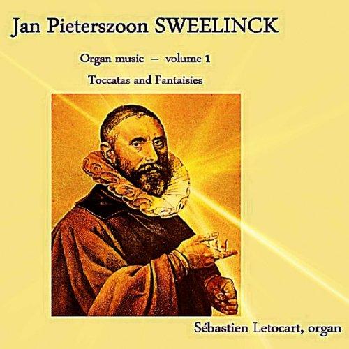 Jan Pieterszoon Sweelinck - Organ Music Vol.1 - Toccatas and Fantaisies