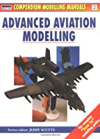 Advanced Aviation Modelling (Modelling Manuals)