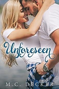 Unforeseen by [Decker, M.C.]