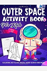 Outer Space Activity Book for Kids Ages 4-8: A Fun Kid Workbook Game For Solar System Learning, Planets Coloring, Dot To Dot, Mazes, Word Search and More! Paperback