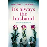 It's Always The Husband: The gripping international bestselling thriller with a killer twist
