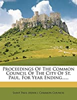 Proceedings of the Common Council of the City of St. Paul, for Year Ending......