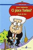 Ci piace Torino? Storie di città