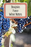 Beaujolais France Wine Notes: Wine Tasting Journal - Record Keeping Book for Wine Lovers - 6