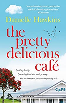 The Pretty Delicious Cafe: Hungry for summer, romance, friends and food? Come visit Ratai Beach. by [Hawkins, Danielle]