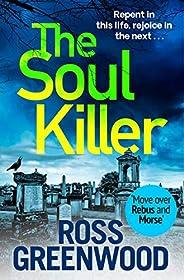The Soul Killer: A gritty, heart-pounding crime thriller (The DI Barton Series Book 2)
