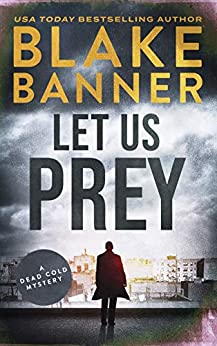 Let Us Prey: A Dead Cold Mystery by [Banner, Blake]