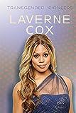 Laverne Cox (Transgender Pioneers)