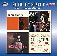 Four Classic Albums (Great Scott / Like Cozy / Hip Soul / Happy Talk) by Shirley Scott