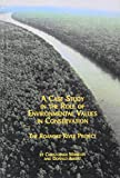 A Case Study in the Role of Environmental Values in Conservation: The Roanoke River Project (Mellen Studies in Geography, 6)