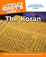 The Complete Idiot's Guide to the Koran: The Inspiring Truth About the Sacred Book of Islam