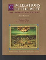 Civilizations of the West: The Human Adventure : From 1660 to the Present