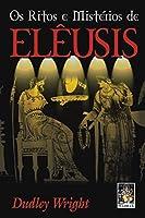 Os Ritos e Mistérios de Eleusis