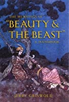 "Meanings Of ""beauty And The Beast"": A Handbook"