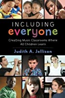 Including Everyone: Creating Music Classrooms Where All Children Learn by Judith Jellison(2015-02-03)