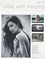 FINE ART PHOTO Nr. 20: Internationales Magazin fuer sinnliche Fotografie