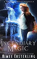 Incendiary Magic (Dragon Mage Chronicles)