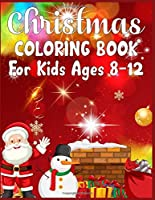 Christmas Coloring Book For Kids Ages 8-12: christmas coloring book for kids aged 8-12 | Every image is printed on a single-sided page | Best Christmas Gift for Kids