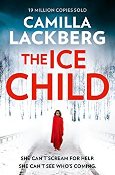 The Ice Child (Patrik Hedstrom and Erica Falck, Book 9) by [Lackberg, Camilla]