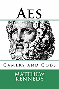 AES: Gamers and Gods I by [Kennedy, Matthew]