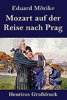 Mozart auf der Reise nach Prag (Grossdruck)