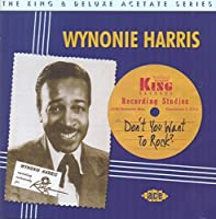 Don't You Want To Rock ~ The King & Deluxe Acetate Series by Wynonie Harris