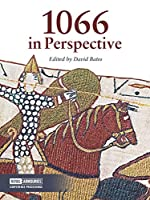 1066 in Perspective (Royal Armouries Conference Pro)