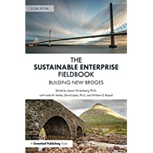 The Sustainable Enterprise Fieldbook: Building New Bridges, Second Edition