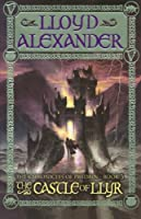 The Castle of Llyr (The Chronicles of Prydain)