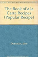 A LA CARTE (Popular Recipe)