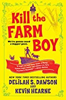 KILL THE FARM BOY (TALES OF PELL, THE)