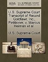 U.S. Supreme Court Transcript of Record Goldlawr, Inc., Petitioner, V. Marcus Heiman et al.
