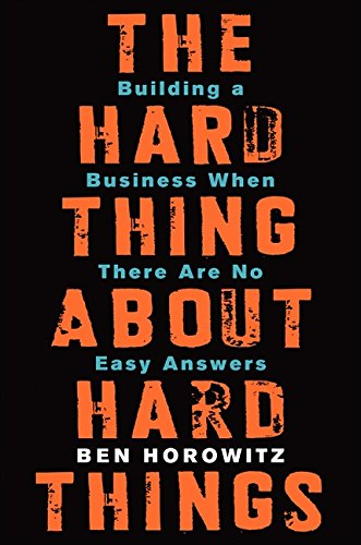 The Hard Thing About Hard Things: Building a Business When There Are No Easy Answersの詳細を見る