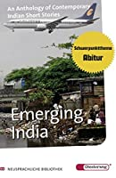 Emerging India: An Anthology of Contemporary Short Stories by writers from the Indian Subcontinent with Additional Material