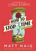 How to Stop Time: The Illustrated Edition