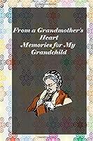 From a Grandmother's Heart: Memories for My Grandchild: grandma memories journal