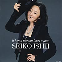 When a woman loves a man ~女が男を愛するとき~
