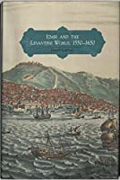 Izmir and the Levantine World 1550-1650 (PUBLICATIONS ON THE NEAR EAST, UNIVERSITY OF WASHINGTON)