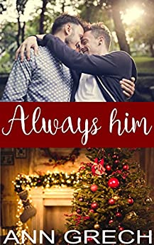 Always him: A Christmas MM step-brother romance by [Grech, Ann]
