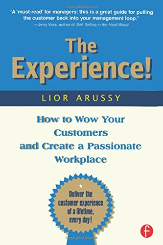 Download The Experience: How to Wow Your Customers and Create a Passionate Workplace 1578203066