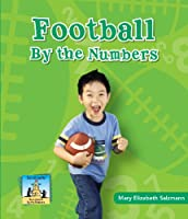Football by the Numbers (Team Sports by the Numbers)