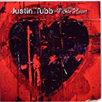 Fickle Heart by Justin Tubb (2010-08-17)