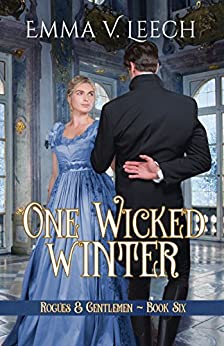 One Wicked Winter (Rogues and Gentlemen Book 6) by [Leech, Emma V]