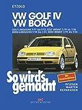So wird's gemacht. VW Golf IV / VW Bora: Pflegen - warten - reparieren. Golf Limousine 9/97 bis 9/03, Golf Variant 5/99 bis 5/06, Bora Limousine 9/98 bis 5/05, Bora Variant 5/99 bis 9/04