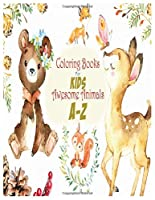 Coloring Books For Kids Awesome Animals A-Z: Zoo Animal Alphabet Coloring Books for Kids