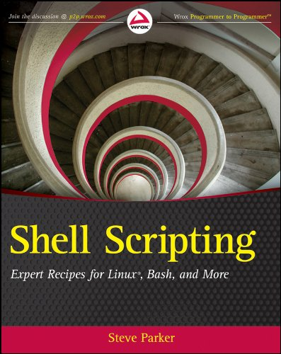 Download Shell Scripting: Expert Recipes for Linux, Bash, and more 1118024486